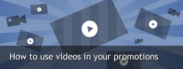 How to use video in your promotions