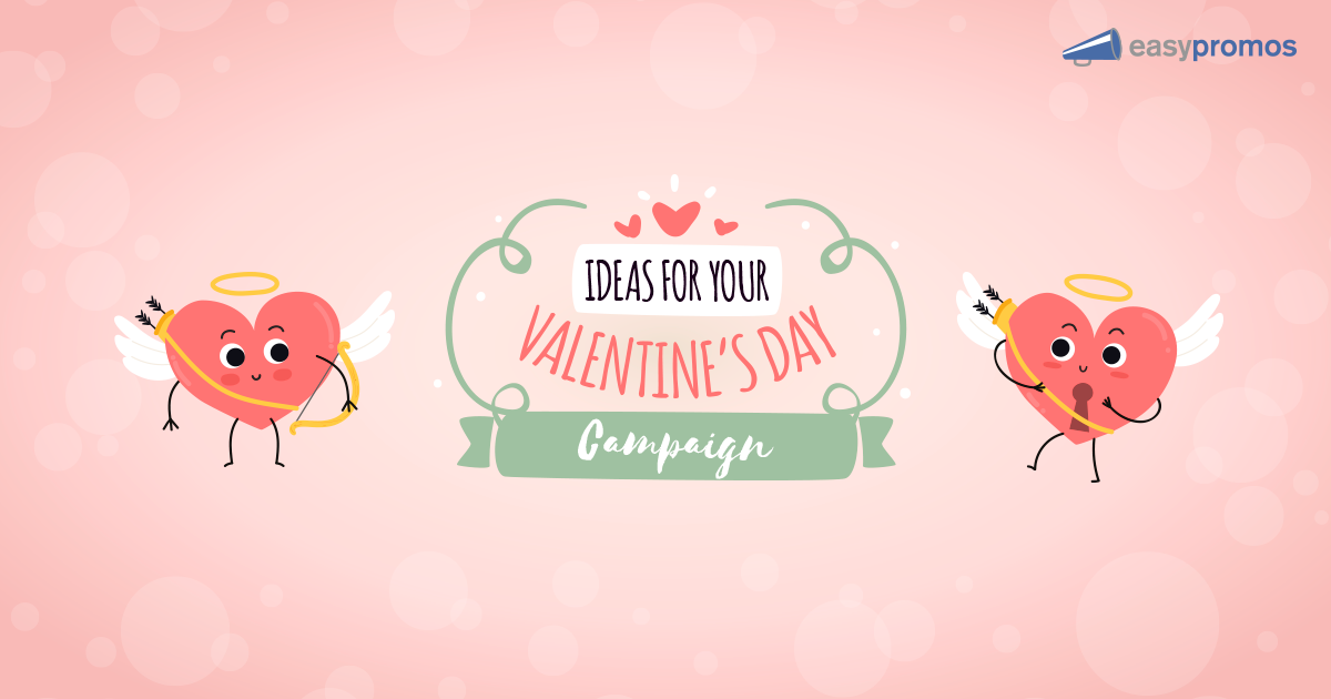 6 Valentine S Day Campaign Ideas To Captivate Your Audience