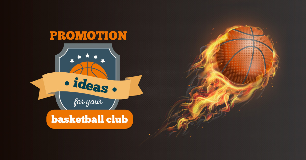 Promotion Ideas For Your Basketball Club Team Or League
