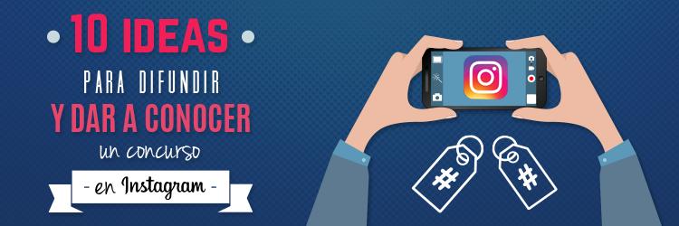 Consejos para difundir y comunicar concurso de Instagram