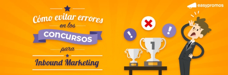 Como evitar errores en los concursos para inbound marketing