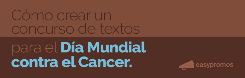 Como crear un concurso de textos para el dia mundial contra el cancer