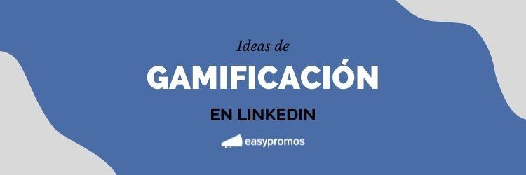 gamificación en LinkedIn