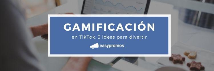gamificación en TikTok