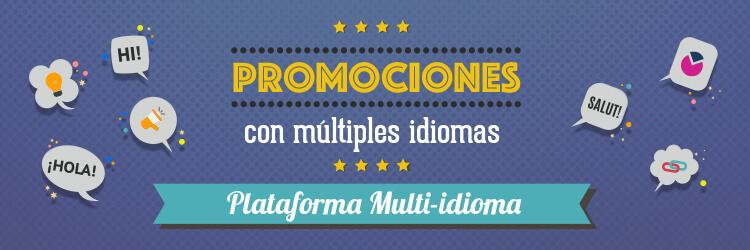 Crea Promociones con multiples idiomas con la Plataforma Multiidioma