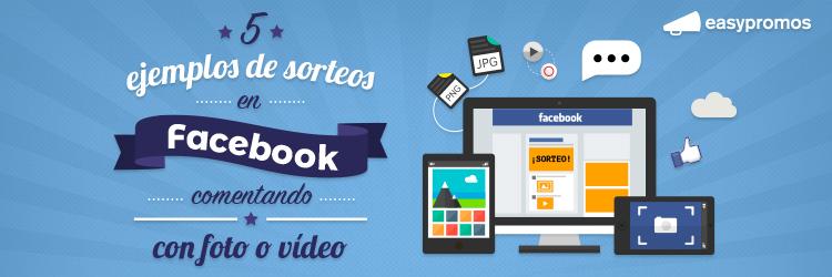 Ejemplos_sorteos_en_Facebook_comentando_con_foto_o_video