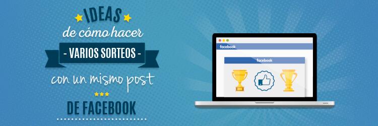 Ideas de como hacer varios sorteos con un mismo post de Facebook