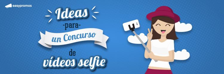 Ideas para un Concurso de Videos Selfie