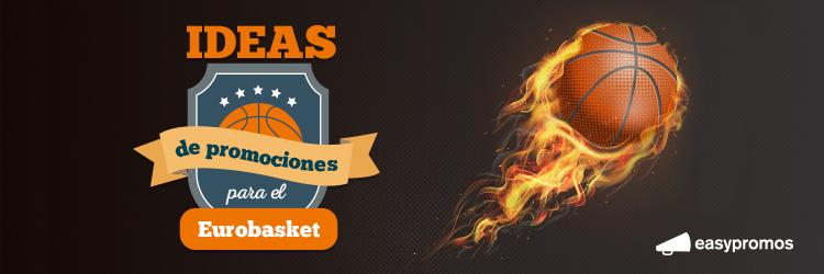 Ideas de promociones para el Eurobasket