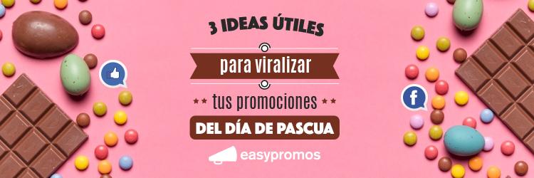 3 ideas útiles para viralizar tus promociones del Día de Pascua