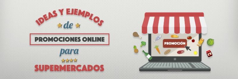 ideas y ejemplos de promociones online para supermercados