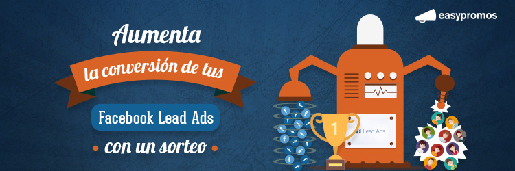 aumenta la conversion de tus facebook lead ads con sorteos