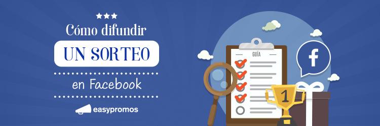 cómo difundir un sorteo en Facebook
