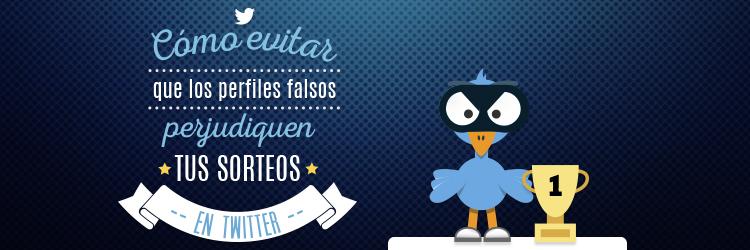 Como evitar los perfiles falsos en los Sorteos de Twitter