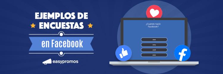 Ejemplos de encuestas en Facebook