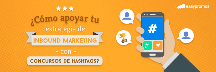 Inbound marketing con concursos de hashtags