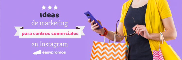 marketing para centros comerciales en Instagram