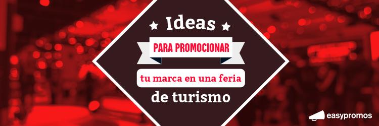 ideas promocionar marca en feria turismo