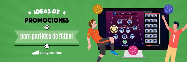 promociones para partidos de fútbol
