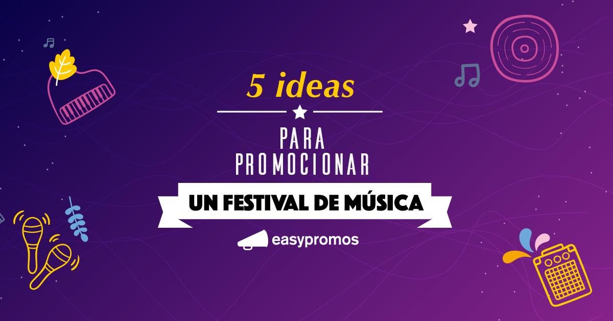 5 Ideas Para Promocionar Un Festival De Música